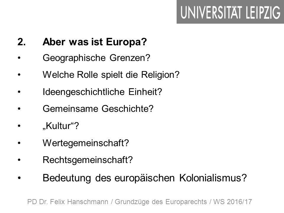 2.Aber was ist Europa. Geographische Grenzen. Welche Rolle spielt die Religion.