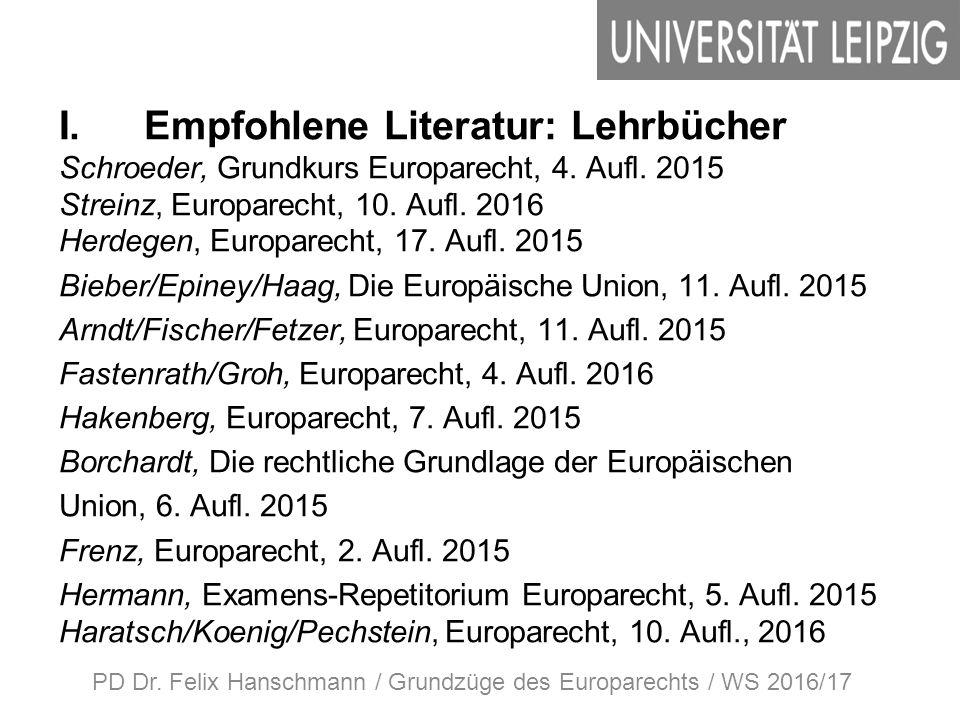 I. Empfohlene Literatur: Lehrbücher Schroeder, Grundkurs Europarecht, 4.