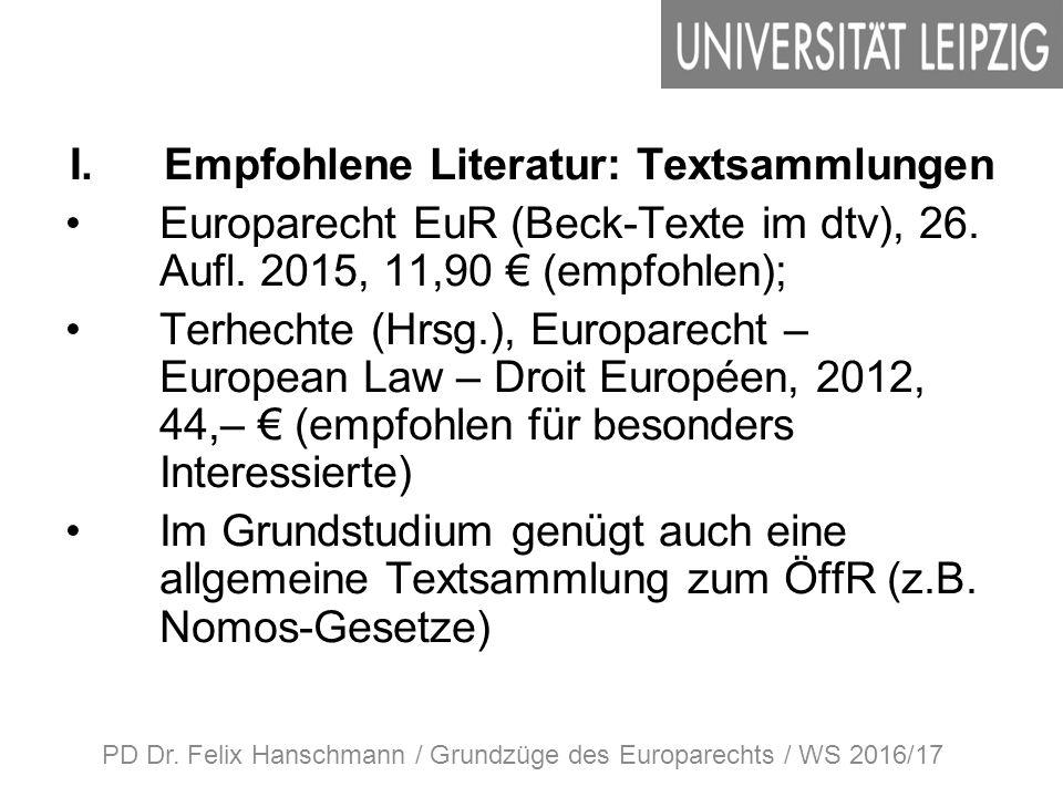 I.Empfohlene Literatur: Textsammlungen Europarecht EuR (Beck-Texte im dtv), 26.