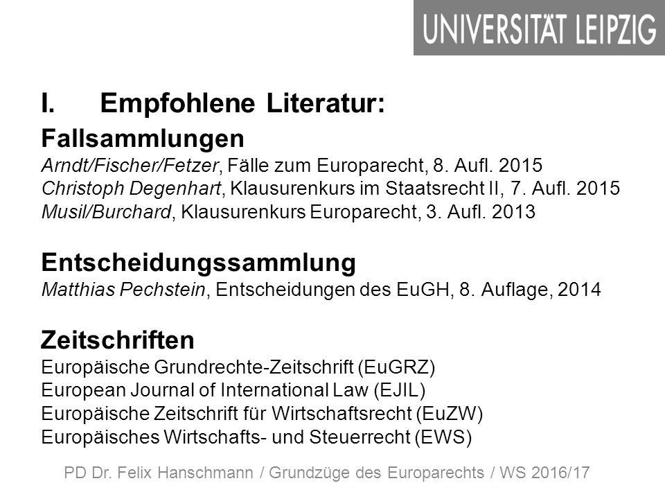 I.Empfohlene Literatur: Fallsammlungen Arndt/Fischer/Fetzer, Fälle zum Europarecht, 8.