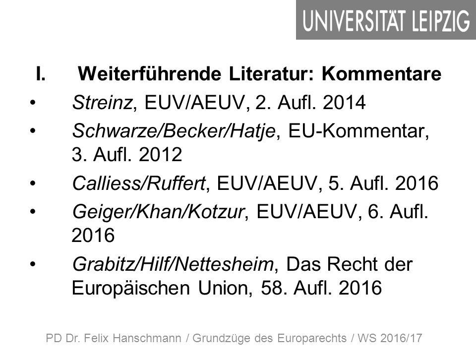 I.Weiterführende Literatur: Kommentare Streinz, EUV/AEUV, 2.