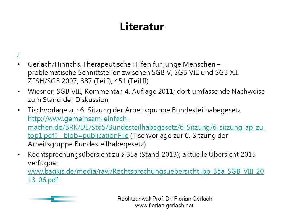Literatur / Gerlach/Hinrichs, Therapeutische Hilfen für junge Menschen – problematische Schnittstellen zwischen SGB V, SGB VIII und SGB XII, ZFSH/SGB 2007, 387 (Tei I), 451 (Teil II) Wiesner, SGB VIII, Kommentar, 4.