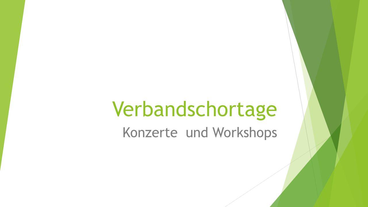 Verbandschortage Konzerte und Workshops