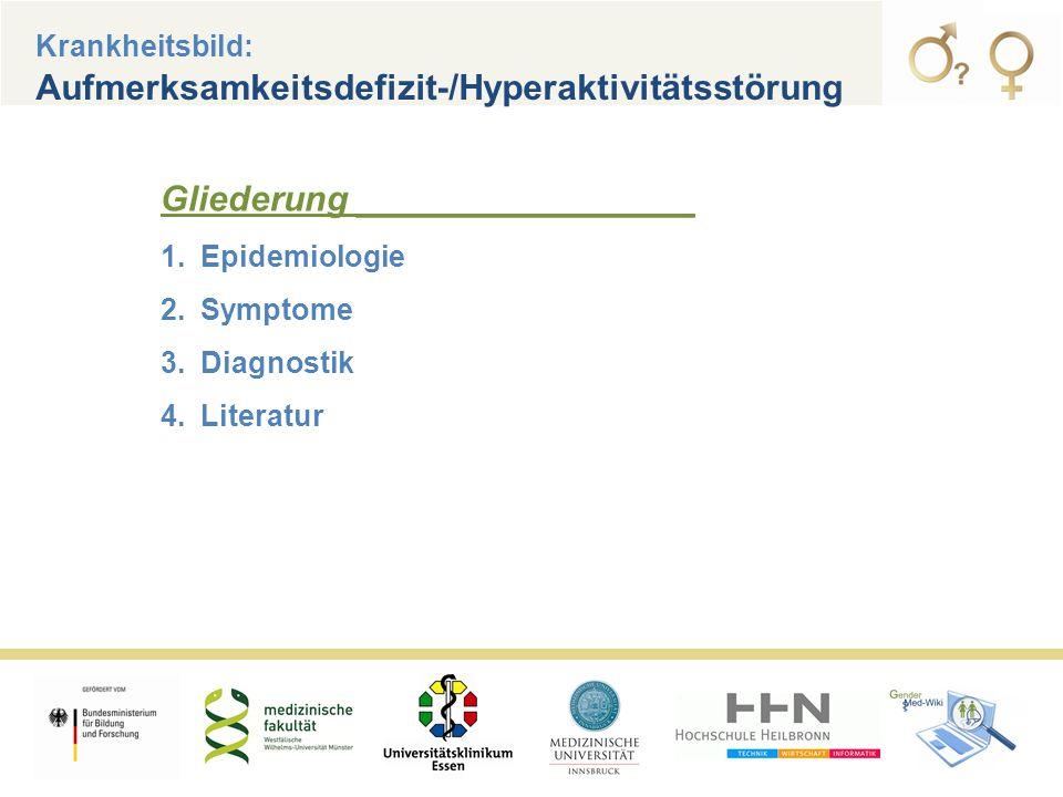 Krankheitsbild: Aufmerksamkeitsdefizit-/Hyperaktivitätsstörung Gliederung _________________ 1.Epidemiologie 2.Symptome 3.Diagnostik 4.Literatur