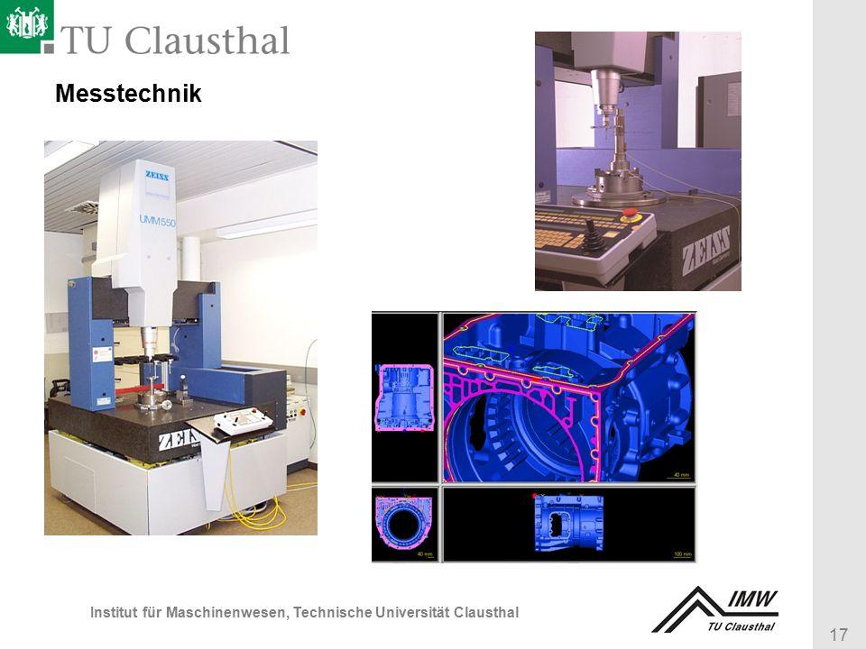 17 Institut für Maschinenwesen, Technische Universität Clausthal Messtechnik