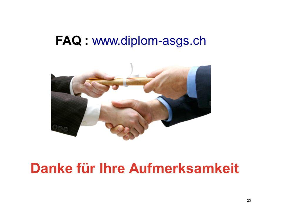 Danke für Ihre Aufmerksamkeit 23 FAQ : www.diplom-asgs.ch