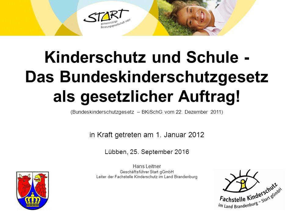 Kinderschutz und Schule - Das Bundeskinderschutzgesetz als gesetzlicher Auftrag.