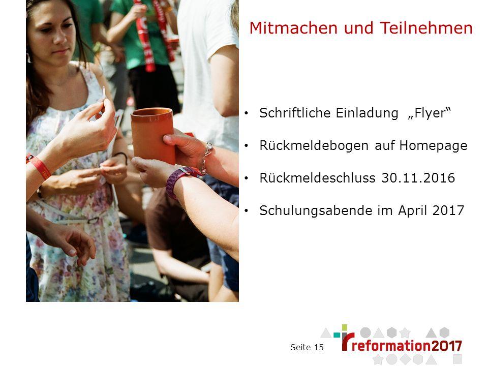 """Seite 15 Mitmachen und Teilnehmen Schriftliche Einladung """"Flyer Rückmeldebogen auf Homepage Rückmeldeschluss 30.11.2016 Schulungsabende im April 2017"""