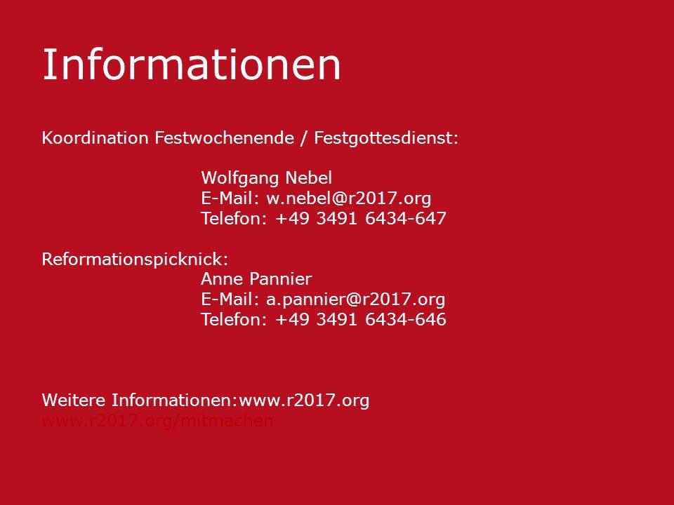 Koordination Festwochenende / Festgottesdienst: Wolfgang Nebel E-Mail: w.nebel@r2017.org Telefon: +49 3491 6434-647 Reformationspicknick: Anne Pannier E-Mail: a.pannier@r2017.org Telefon: +49 3491 6434-646 Weitere Informationen:www.r2017.org www.r2017.org/mitmachen Informationen