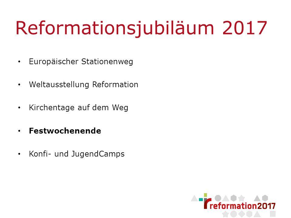 Seite 2 Europäischer Stationenweg Weltausstellung Reformation Kirchentage auf dem Weg Festwochenende Konfi- und JugendCamps Reformationsjubiläum 2017