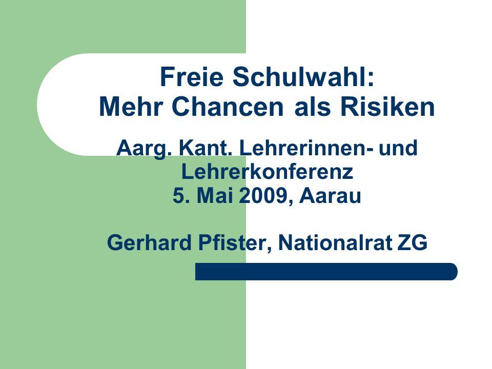 Freie Schulwahl: Mehr Chancen als Risiken Aarg. Kant.