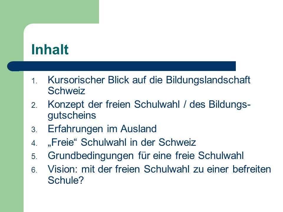 Inhalt 1. Kursorischer Blick auf die Bildungslandschaft Schweiz 2.