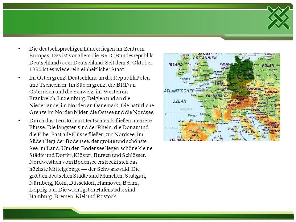 Die deutschsprachigen Länder liegen im Zentrum Europas.