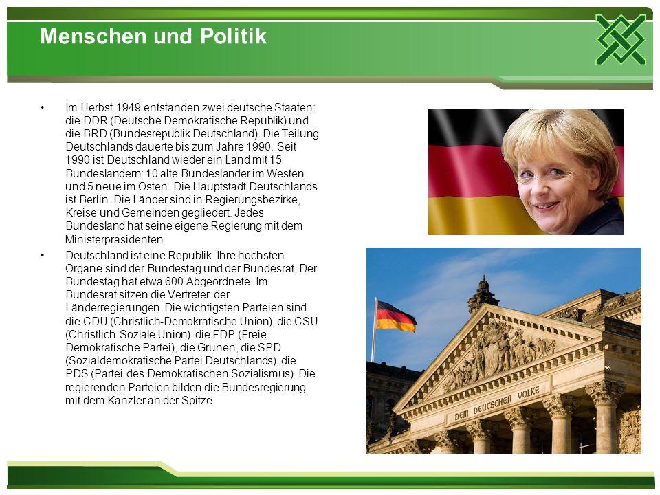 Menschen und Politik Im Herbst 1949 entstanden zwei deutsche Staaten: die DDR (Deutsche Demokratische Republik) und die BRD (Bundesrepublik Deutschland).