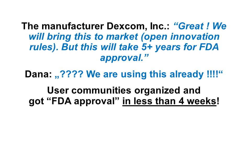 The manufacturer Dexcom, Inc.: Great . We will bring this to market (open innovation rules).