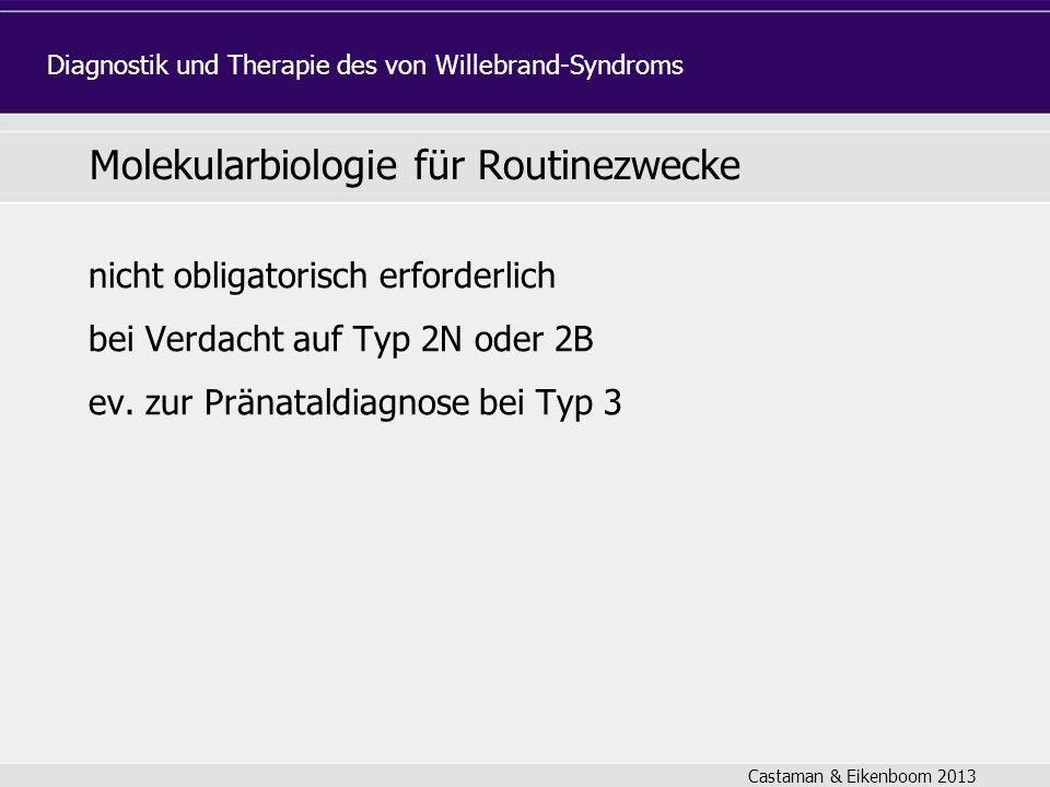 Molekularbiologie für Routinezwecke nicht obligatorisch erforderlich bei Verdacht auf Typ 2N oder 2B ev.
