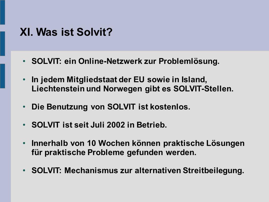 XI. Was ist Solvit. SOLVIT: ein Online-Netzwerk zur Problemlösung.