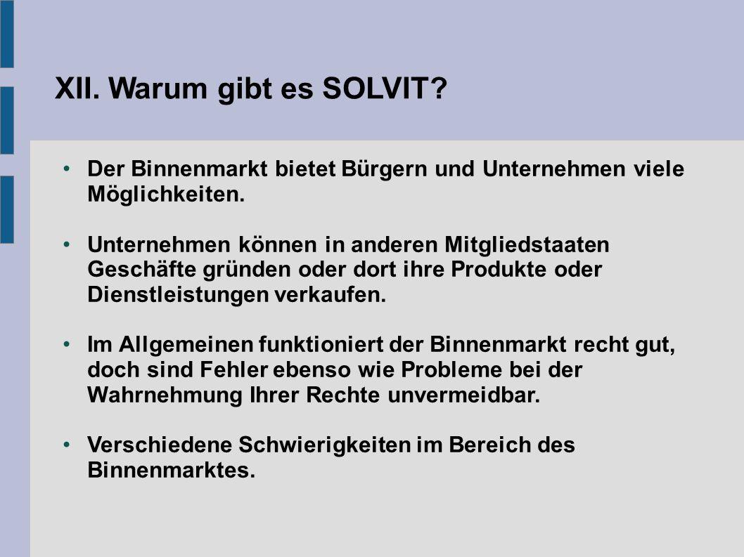 XII. Warum gibt es SOLVIT. Der Binnenmarkt bietet Bürgern und Unternehmen viele Möglichkeiten.