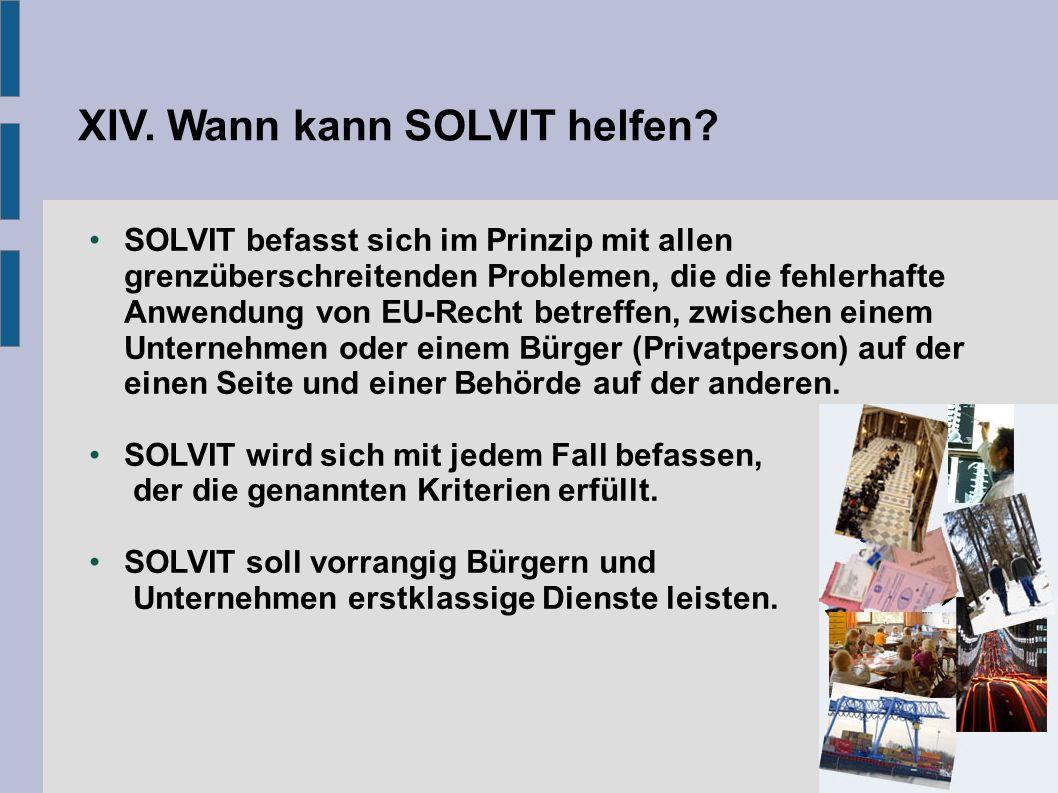 XIV. Wann kann SOLVIT helfen.