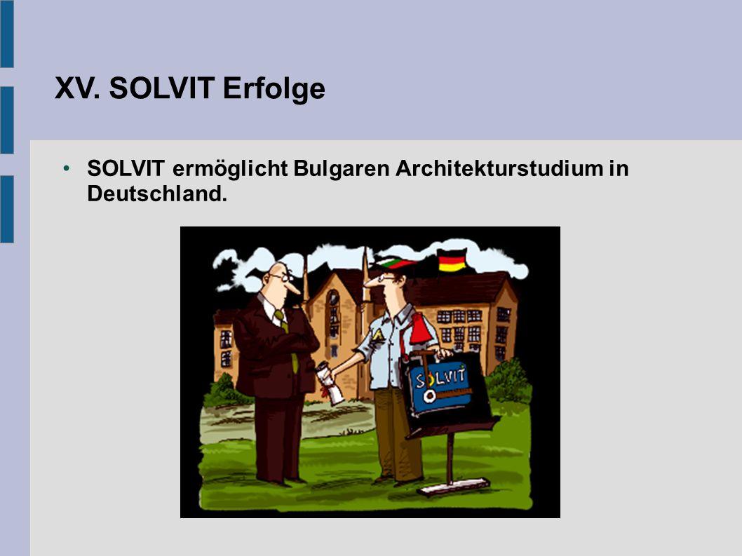 XV. SOLVIT Erfolge SOLVIT ermöglicht Bulgaren Architekturstudium in Deutschland.