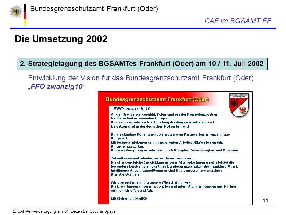 11 Bundesgrenzschutzamt Frankfurt (Oder) CAF im BGSAMT FF Die Umsetzung 2002 2.