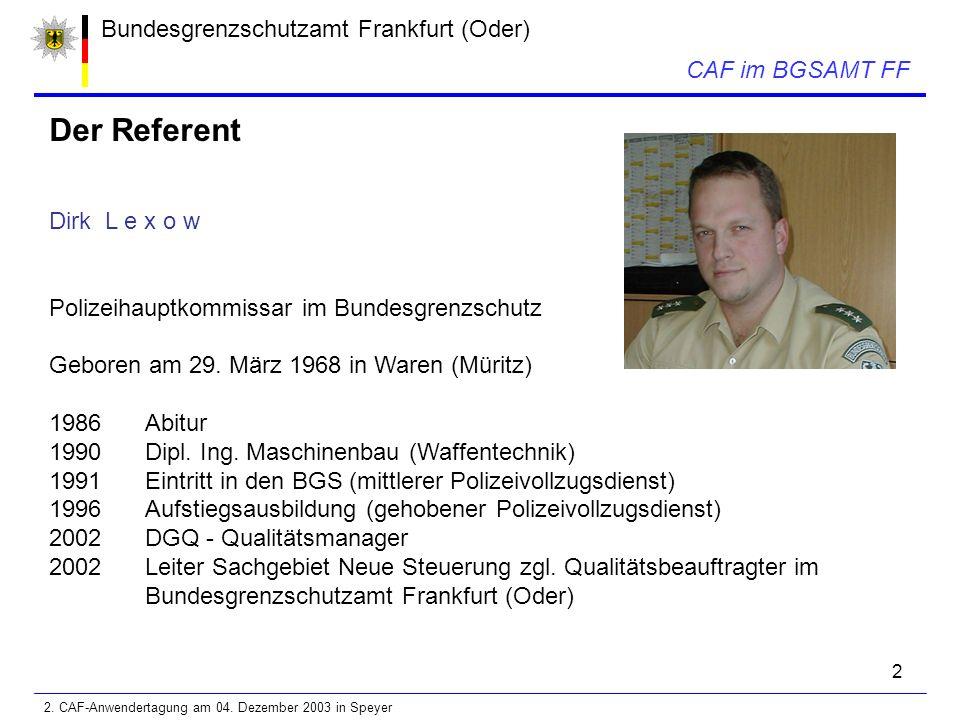 2 Bundesgrenzschutzamt Frankfurt (Oder) Der Referent Dirk L e x o w Polizeihauptkommissar im Bundesgrenzschutz Geboren am 29.