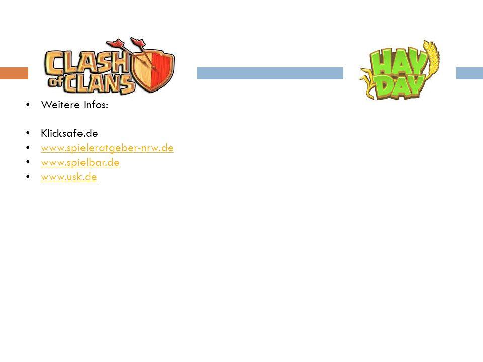 Weitere Infos: Klicksafe.de www.spieleratgeber-nrw.de www.spielbar.de www.usk.de