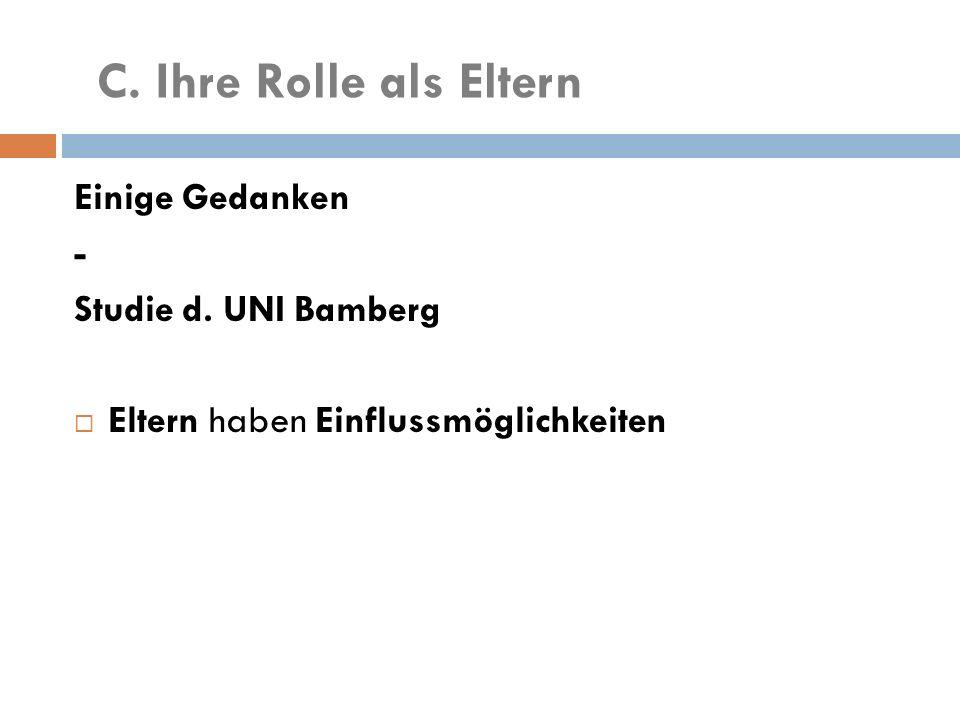 Einige Gedanken - Studie d. UNI Bamberg  Eltern haben Einflussmöglichkeiten C.