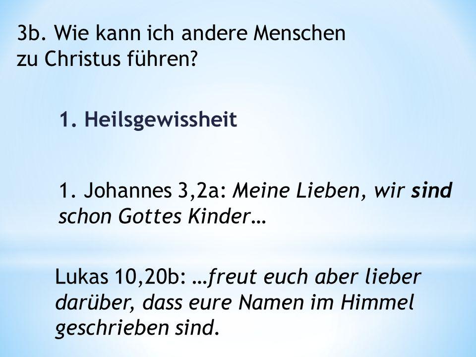 1. Johannes 3,2a: Meine Lieben, wir sind schon Gottes Kinder… 3b.
