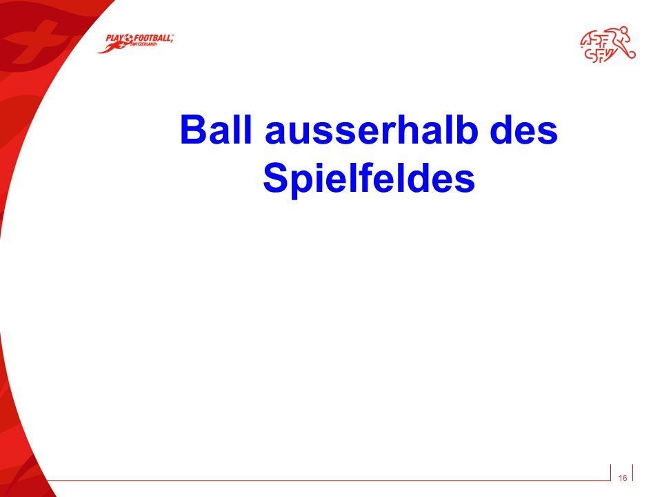 Ball ausserhalb des Spielfeldes 16