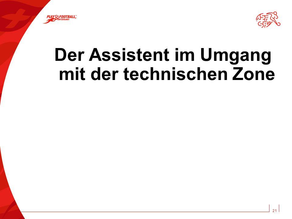 Der Assistent im Umgang mit der technischen Zone 21
