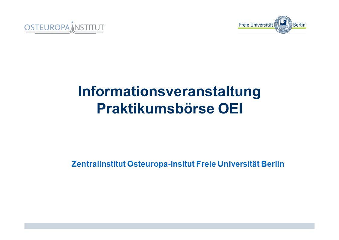 Informationsveranstaltung Praktikumsbörse OEI Zentralinstitut Osteuropa-Insitut Freie Universität Berlin