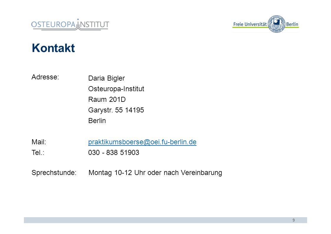 Kontakt 9 Adresse: Daria Bigler Osteuropa-Institut Raum 201D Garystr.