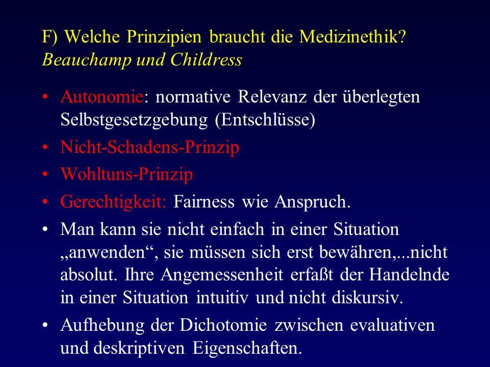 F) Welche Prinzipien braucht die Medizinethik.