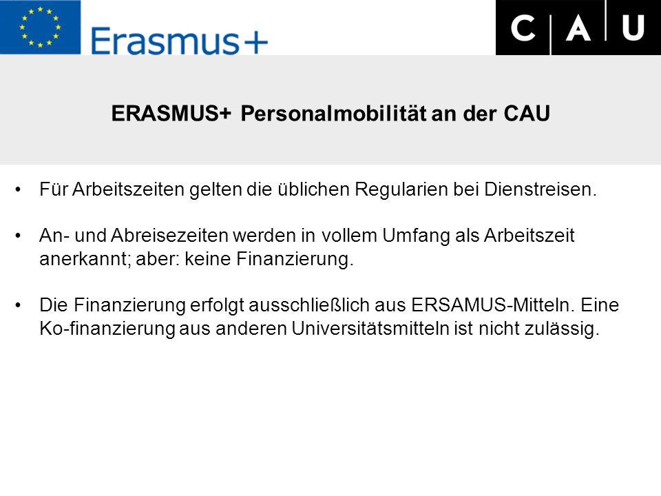 ERASMUS+ Personalmobilität an der CAU Für Arbeitszeiten gelten die üblichen Regularien bei Dienstreisen.