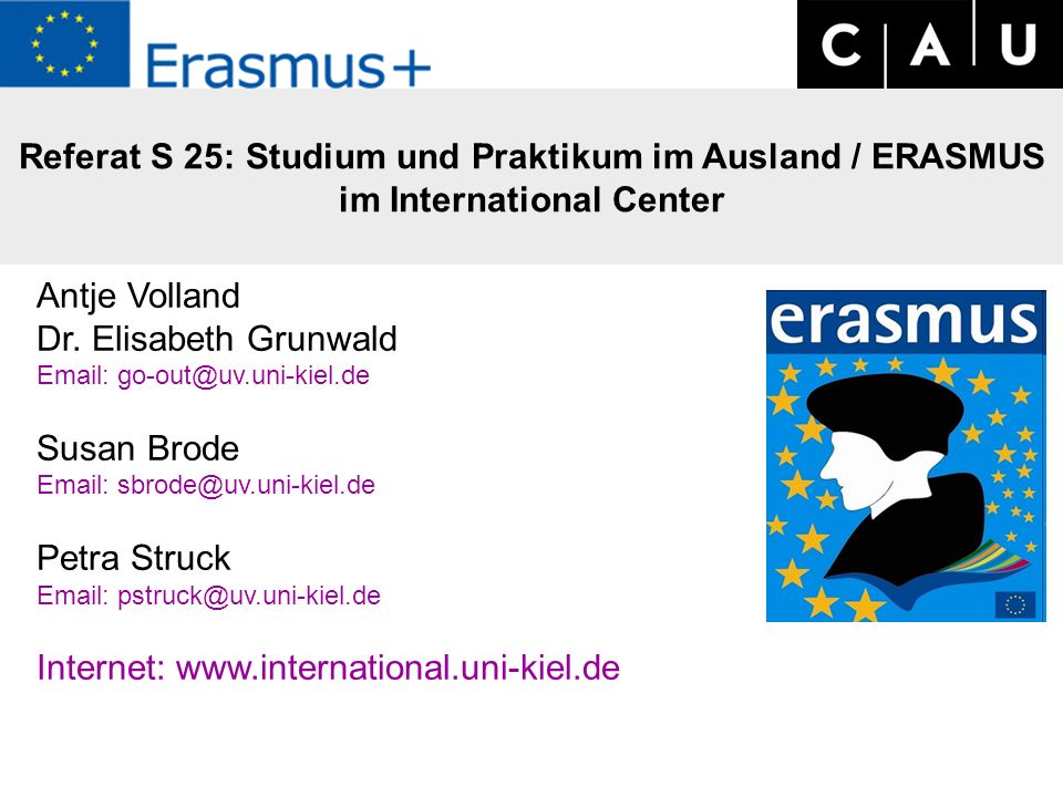 Referat S 25: Studium und Praktikum im Ausland / ERASMUS im International Center Antje Volland Dr.