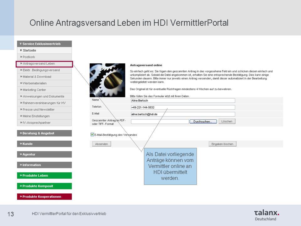 HDI VermittlerPortal für den Exklusivvertrieb 13 Online Antragsversand Leben im HDI VermittlerPortal Als Datei vorliegende Anträge können vom Vermittler online an HDI übermittelt werden.