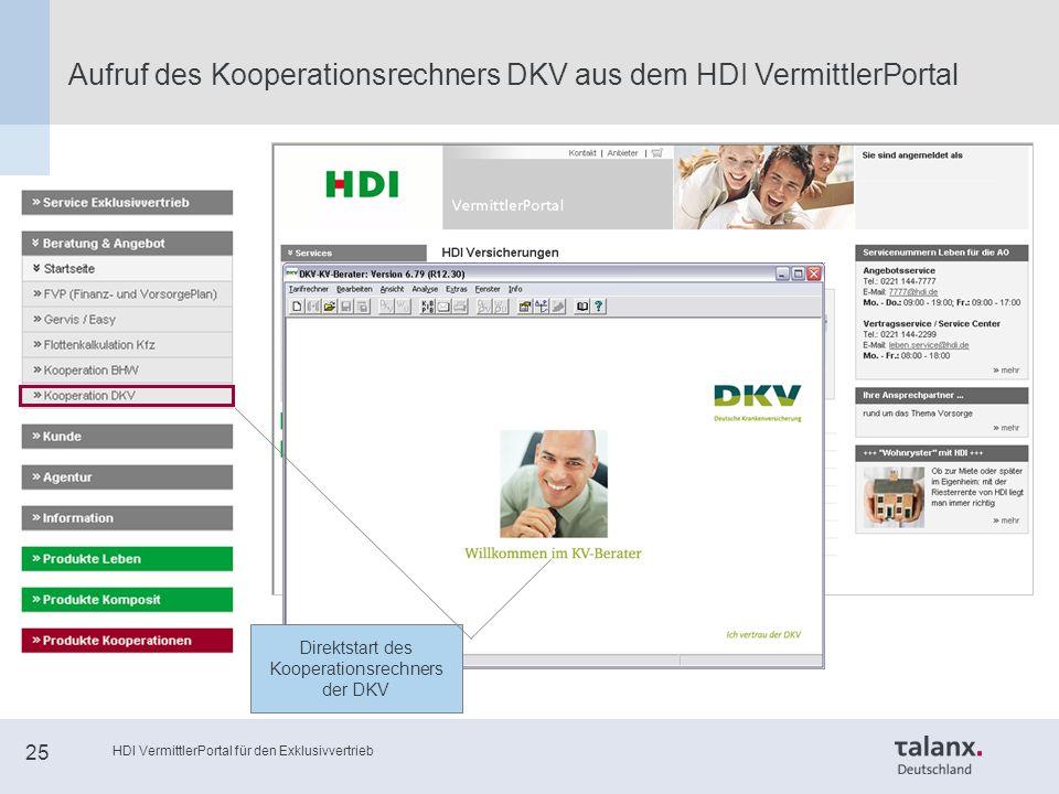 HDI VermittlerPortal für den Exklusivvertrieb 25 Aufruf des Kooperationsrechners DKV aus dem HDI VermittlerPortal Direktstart des Kooperationsrechners der DKV