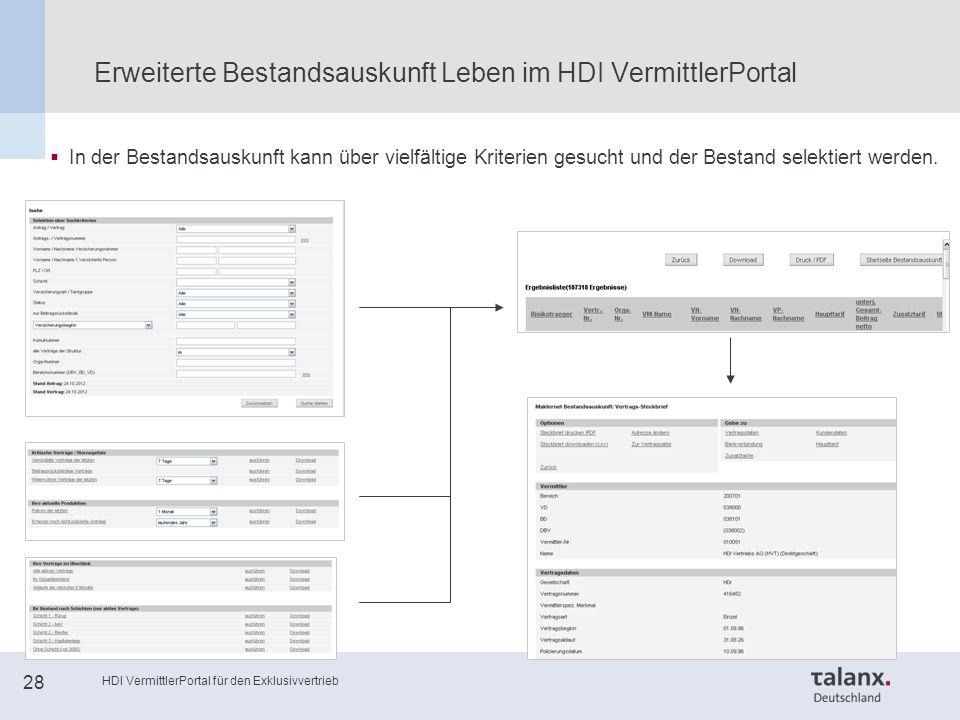 HDI VermittlerPortal für den Exklusivvertrieb 28 Erweiterte Bestandsauskunft Leben im HDI VermittlerPortal  In der Bestandsauskunft kann über vielfältige Kriterien gesucht und der Bestand selektiert werden.