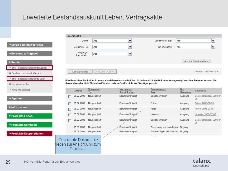 HDI VermittlerPortal für den Exklusivvertrieb 29 Erweiterte Bestandsauskunft Leben: Vertragsakte Gescannte Dokumente liegen zur Ansicht und zum Druck vor.