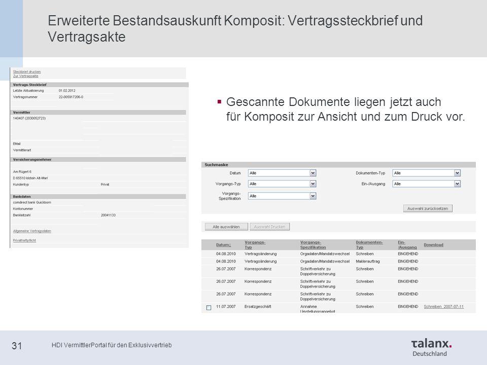 HDI VermittlerPortal für den Exklusivvertrieb 31 Erweiterte Bestandsauskunft Komposit: Vertragssteckbrief und Vertragsakte  Gescannte Dokumente liegen jetzt auch für Komposit zur Ansicht und zum Druck vor.