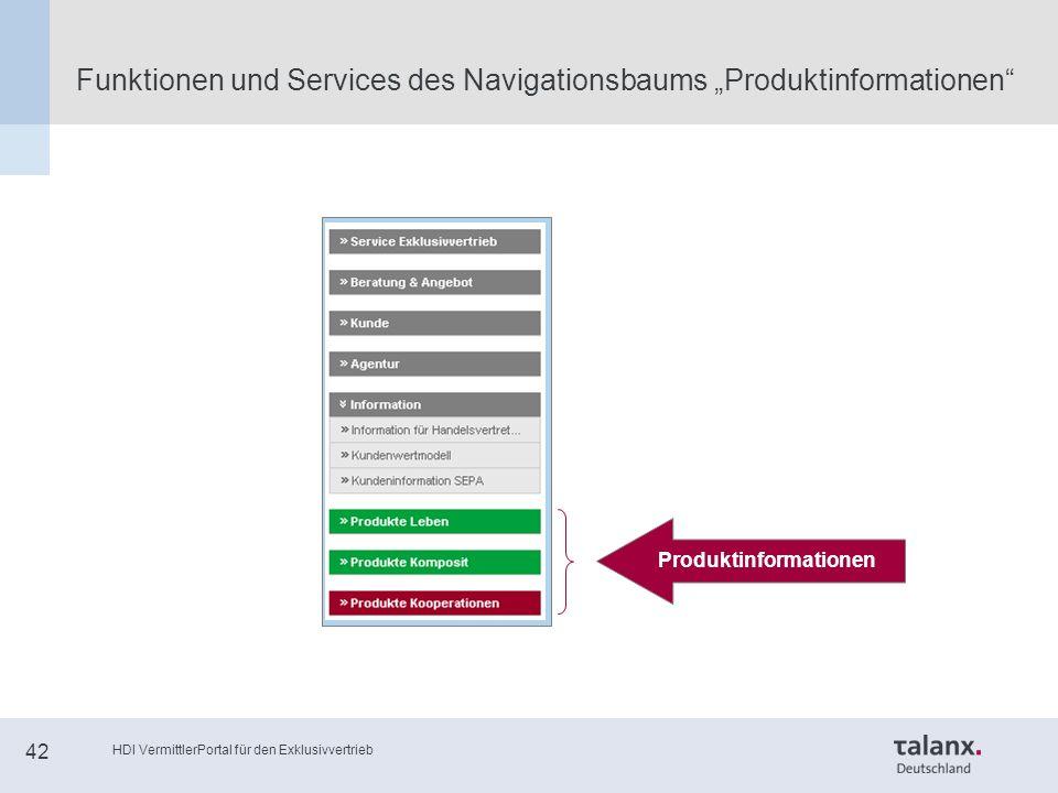 """HDI VermittlerPortal für den Exklusivvertrieb 42 Funktionen und Services des Navigationsbaums """"Produktinformationen Produktinformationen"""