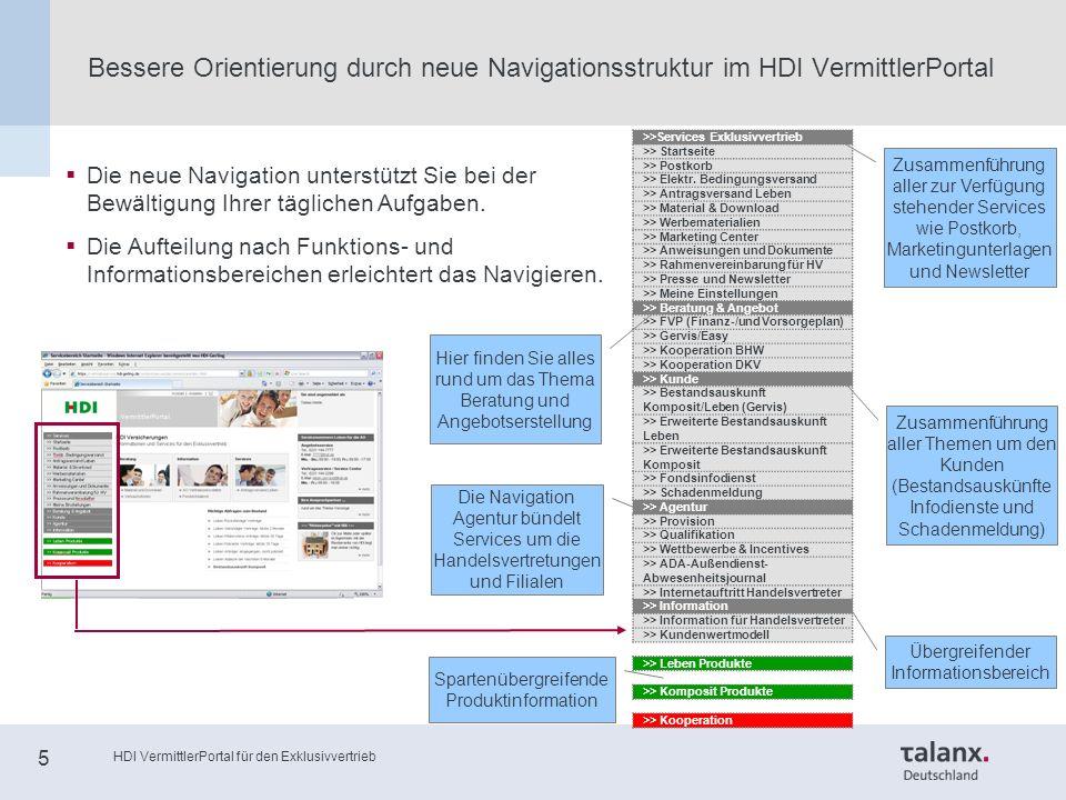 HDI VermittlerPortal für den Exklusivvertrieb 5 Bessere Orientierung durch neue Navigationsstruktur im HDI VermittlerPortal >>Services Exklusivvertrieb >> Startseite >> Postkorb >> Elektr.