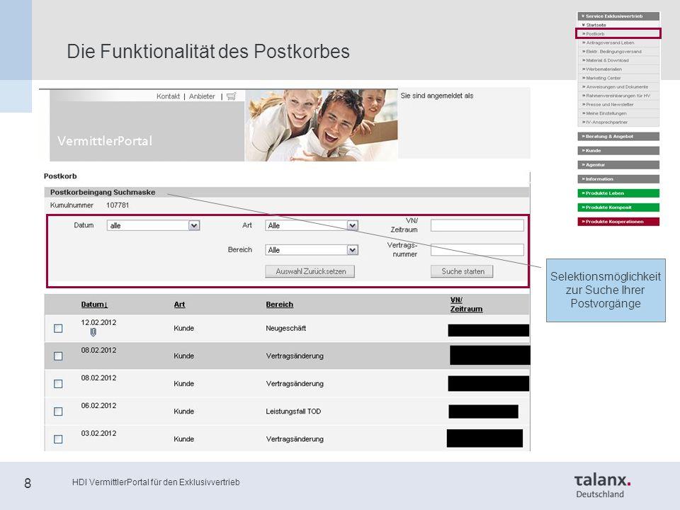 HDI VermittlerPortal für den Exklusivvertrieb 8 Die Funktionalität des Postkorbes Selektionsmöglichkeit zur Suche Ihrer Postvorgänge