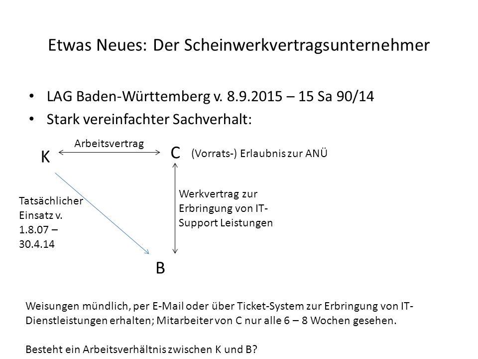Etwas Neues: Der Scheinwerkvertragsunternehmer LAG Baden-Württemberg v.