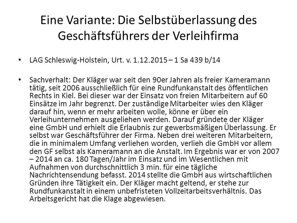 Eine Variante: Die Selbstüberlassung des Geschäftsführers der Verleihfirma LAG Schleswig-Holstein, Urt.