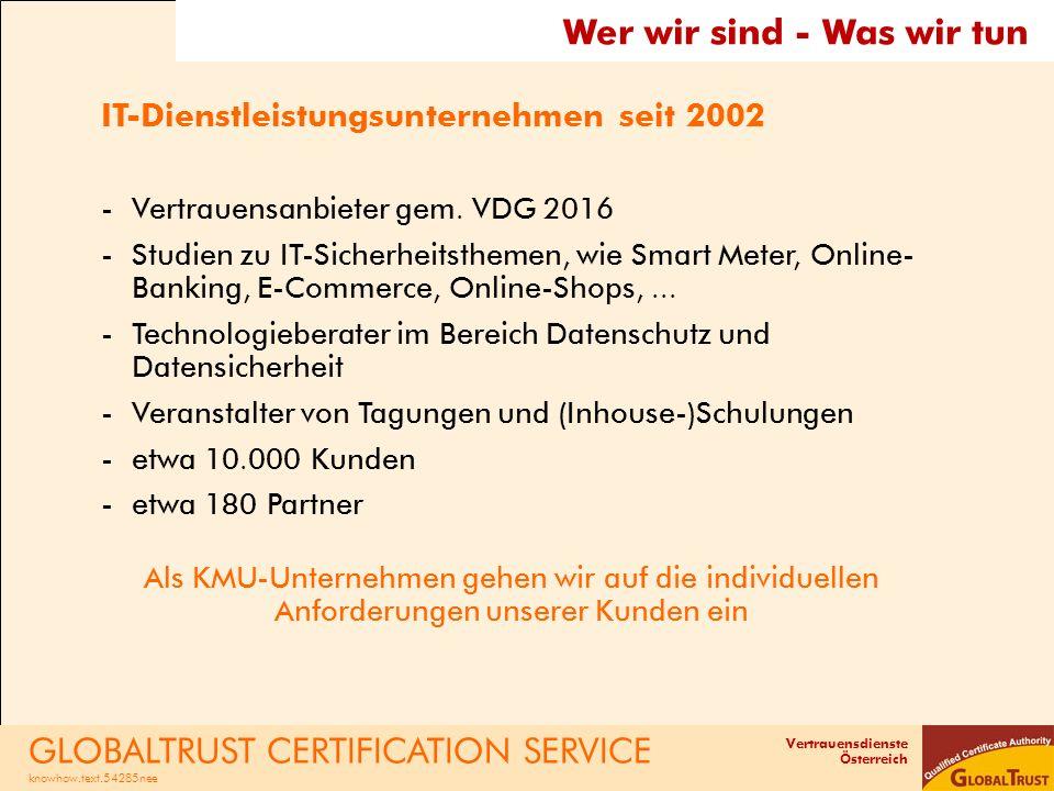 Vertrauensdienste Österreich Wer wir sind - Was wir tun IT-Dienstleistungsunternehmen seit 2002 -Vertrauensanbieter gem.