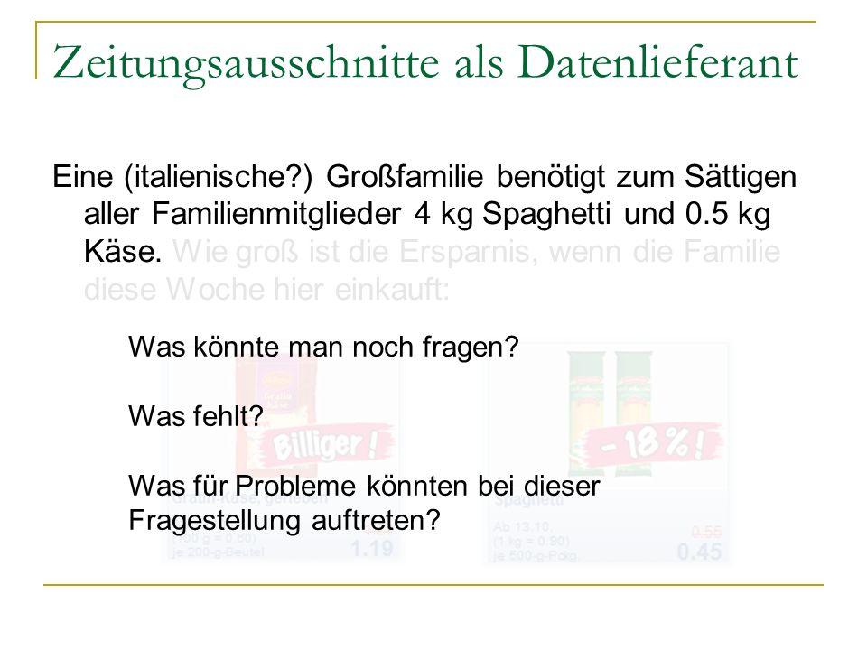 Eine (italienische ) Großfamilie benötigt zum Sättigen aller Familienmitglieder 4 kg Spaghetti und 0.5 kg Käse.