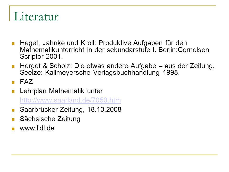 Literatur Heget, Jahnke und Kroll: Produktive Aufgaben für den Mathematikunterricht in der sekundarstufe I.
