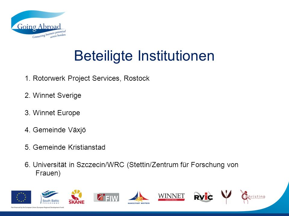 Beteiligte Institutionen 1. Rotorwerk Project Services, Rostock 2.
